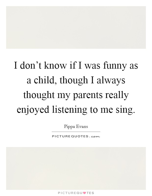 Famous Your Quotes Listening Parents About