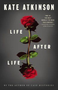 Life after Life   by Kate Atkinson   The Washington Post  Life After Life  by Kate Atkinson  Reagan Arthur Little  Brown  529 pp    27 99    Reagan Arthur