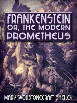 Frankenstein, or, The Modern Prometheus by Mary Shelley ...