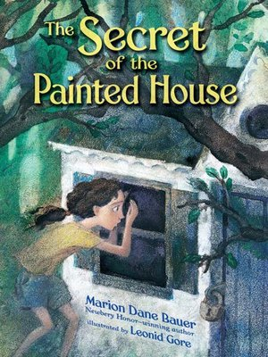 The Secret of the Painted House by Marion Dane Bauer      OverDrive     The Secret of the Painted House
