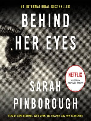 Behind Her Eyes by Sarah Pinborough      OverDrive  Rakuten OverDrive     cover image of Behind Her Eyes