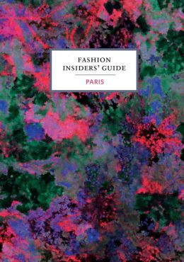 The Fashion Insiders' Guide to Paris by Carole Sabas ...