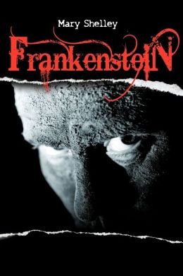 Frankenstein Or The Modern Prometheus by Mary Shelley ...