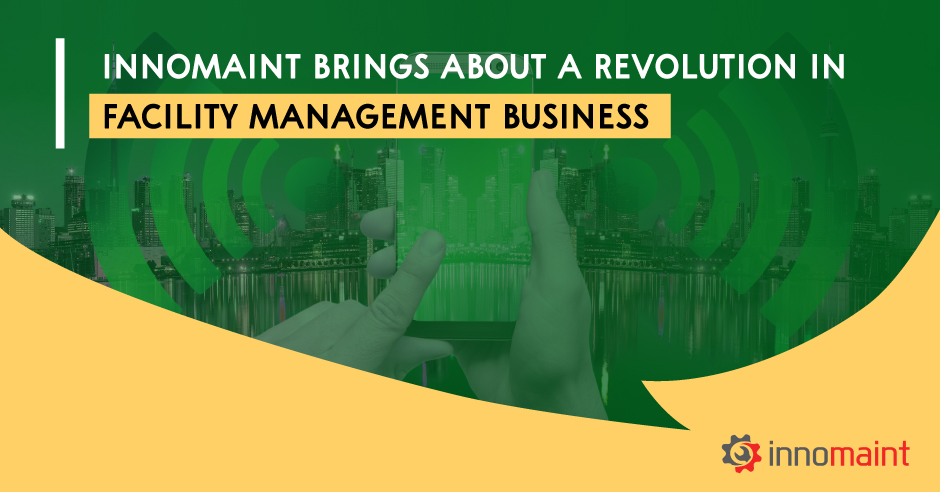 Innomaint Brings About A Revolution in Facility Management Business