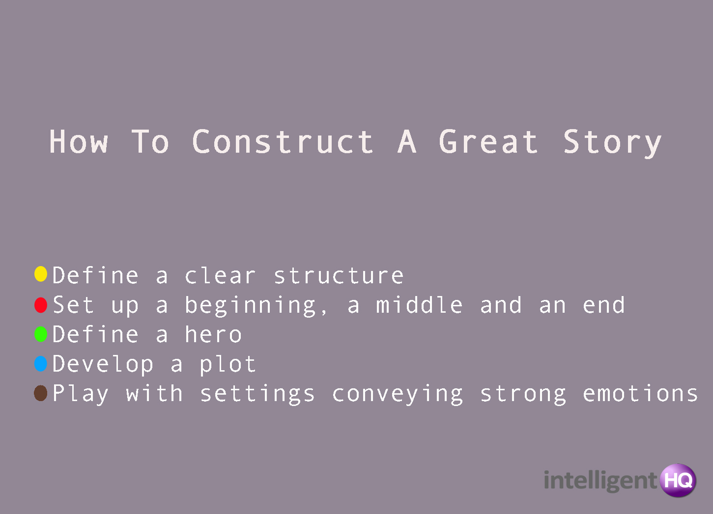 How to construct a great story Intelligenthq