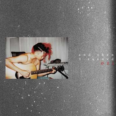ØZI - And Then I Turned ØZI - Single