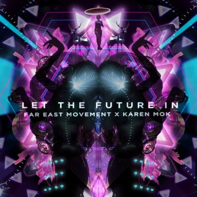 Far East Movement & 莫文蔚 - Let the Future In - Single