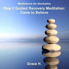 Step 2 Guided Recovery Meditation  Came to Believe   EP by Grace H     Step 2 Guided Recovery Meditation  Came to Believe   EP