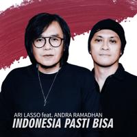 Download Ari Lasso - Indonesia Pasti Bisa (feat. Andra Ramadhan)