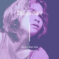 Kamu Dan Aku - Single - Dul Jaelani
