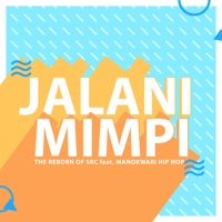 Download lagu The Reborn Of SRC - Jalani Mimpi (feat. Manokwari Hip Hop)