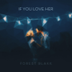 Download lagu Forest Blakk - If You Love Her