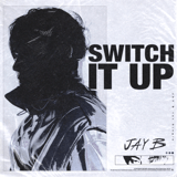Download JAY B - Switch It Up (feat. sokodomo)