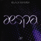 Download lagu aespa - Black Mamba MP3