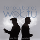 Download lagu Ade Govinda - Tanpa Batas Waktu (feat. Fadly) [8D Version] MP3