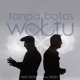 Download Ade Govinda - Tanpa Batas Waktu (feat. Fadly) [8D Version] MP3