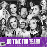 Download Nathan Dawe x Little Mix - No Time For Tears