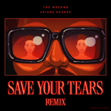 Download The Weeknd & Ariana Grande - Save Your Tears (Remix)
