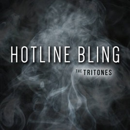 Hotline Bling   Single by The Tritones on Apple Music Hotline Bling   Single