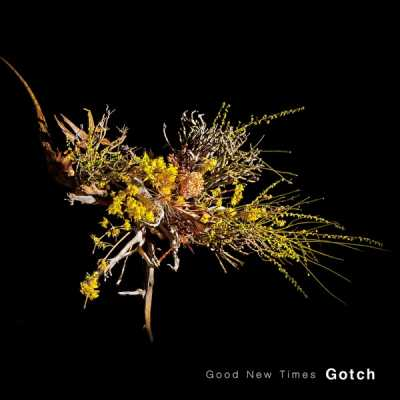 Gotch - Good New Times