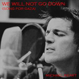 Download Michael Heart - We Will Not Go Down (Song for Gaza)