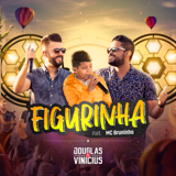 Download Douglas & Vinicius - Figurinha (feat. MC Bruninho) [Ao Vivo]