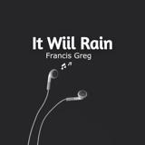 Download Francis Greg - It Will Rain