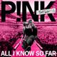 Download lagu P!nk - All I Know So Far