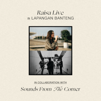 Raisa - Raisa Live In Lapangan Banteng (Sounds From The Corner) [Live In Lapangan Banteng] Mp3