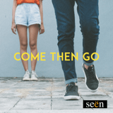 Download The Seen - Come Then Go