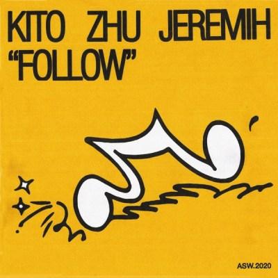 Kito, ZHU & Jeremih - Follow - Single