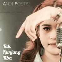 Download mp3 Andi Poetri - Tak Kunjung Tiba