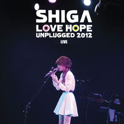 连诗雅 - Shiga Love & Hope Unplugged 2012 Live