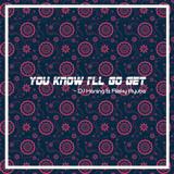 Download DJ Haning & Rizky Ayuba - You Know I'll Go Get