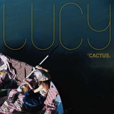 LÜCY - Cactus - Single
