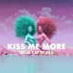 Download lagu Doja Cat - Kiss Me More (feat. SZA) MP3