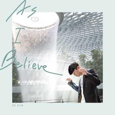 林俊傑 - As I Believe - Single