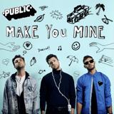 Download PUBLIC - Make You Mine