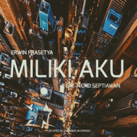 Erwin Prasetya - Miliki Aku (feat. Nicko Septiawan) Mp3