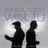 Download Ade Govinda - Tanpa Batas Waktu (feat. Fadly) [8D Version]