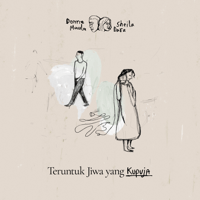 Teruntuk Jiwa Yang Kupuja - Single - Donne Maula & Sheila Dara Aisha