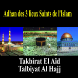 Download Takbirat El Aid & Talbiyat Al Hajj - Takbirat el Aid (1er version depuis la Mecque)