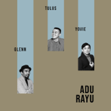 Download Yovie Widianto, Tulus & Glenn Fredly - Adu Rayu