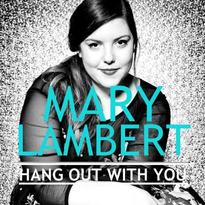 Mary Lambert - Hang out with You - Single