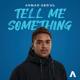 Download lagu Ahmad Abdul - Tell Me Something