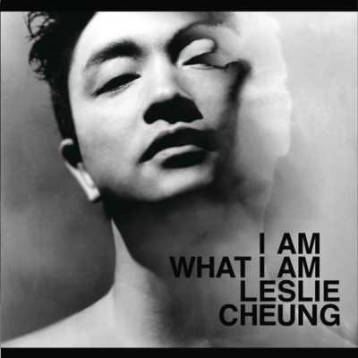 张国荣 - I Am What I Am