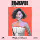 Download lagu RAYE - Please Don't Touch