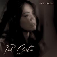 Tak Cinta - Single - Thalita Latief
