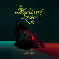 The Melting Love - EP - Will Mara