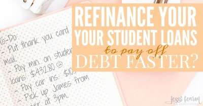 Refinancing your student loans - should you do it? - Jessi ...